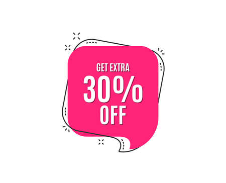 Get Extra 30% off Sale. Discount offer price sign. Special offer symbol. Save 30 percentages. Speech bubble tag. Trendy graphic design element. Vector