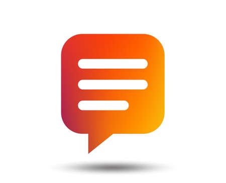 Chat sign icon. Speech bubble symbol. Communication chat bubble. Blurred gradient design element. Vivid graphic flat icon. Vector