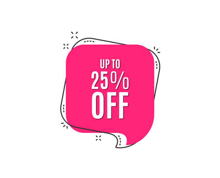 Up to 25% off Sale. Discount offer price sign. Special offer symbol. Save 25 percentages. Speech bubble tag. Trendy graphic design element. Vector