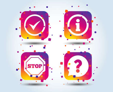 Information icons. Stop prohibition and question FAQ mark speech bubble signs. Approved check mark symbol. Colour gradient square buttons. Flat design concept. Vector Illustration