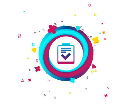 Checklist sign icon. Control list symbol. Survey poll or questionnaire feedback form. Colorful button with icon. Geometric elements. Vector