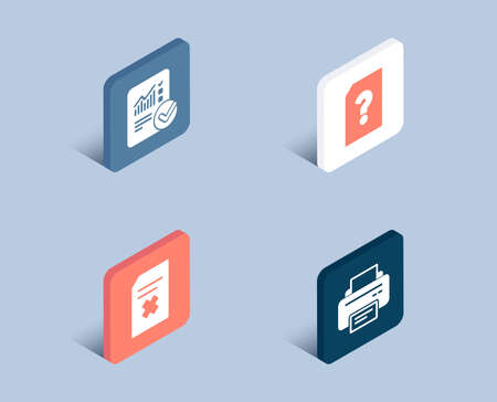 Set of Unknown file, Delete file and Checked calculation icons. Printer sign. Doc with question mark, Remove document, Statistical data. Printing device.  3d isometric buttons. Flat design concept Illusztráció