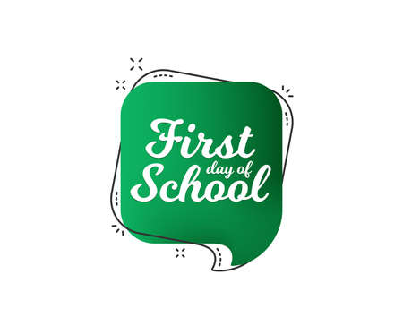 First day of School icon. Back to school vector banner. Blackboard speech bubble on white background.