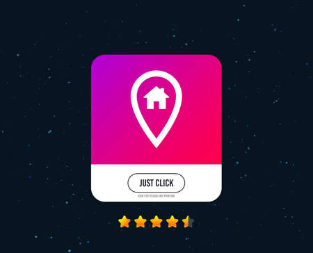 Map pointer house sign icon. Home location marker symbol. Web or internet icon design. Rating stars. Just click button. Vector
