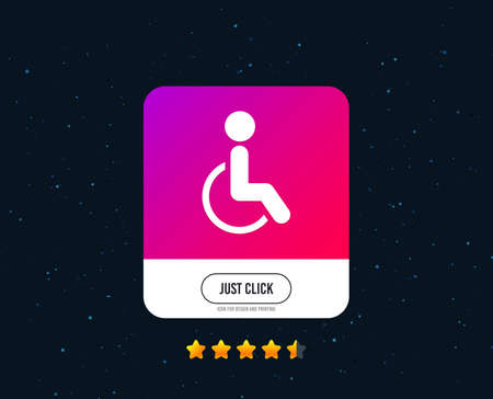 Disabled sign icon. Human on wheelchair symbol. Handicapped invalid sign. Web or internet icon design. Rating stars. Just click button. Vector Illustration
