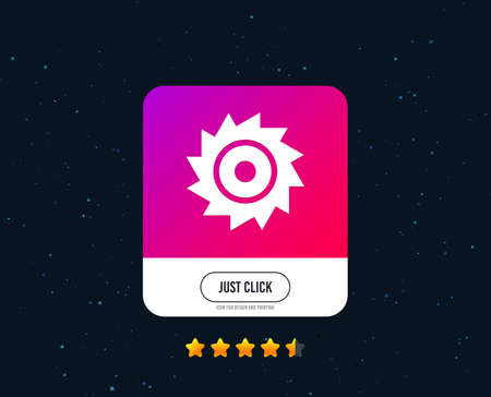 Saw circular wheel sign icon. Cutting blade symbol. Web or internet icon design. Rating stars. Just click button. Vector