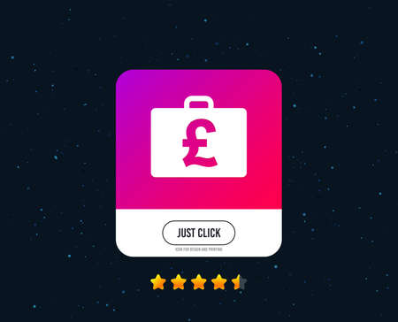 Case with Pounds GBP sign icon. Briefcase button. Web or internet icon design. Rating stars. Just click button. Vector