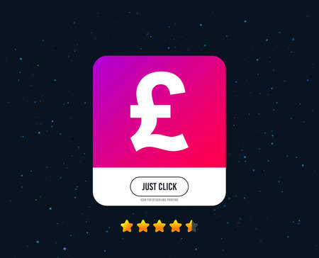 Pound sign icon. GBP currency symbol. Money label. Web or internet icon design. Rating stars. Just click button. Vector Illustration
