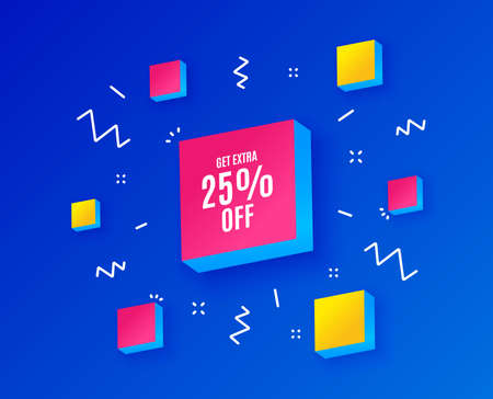 Get Extra 25% off Sale. Discount offer price sign. Special offer symbol. Save 25 percentages. Isometric cubes with geometric shapes. Creative shopping banners. Template for design. Vector