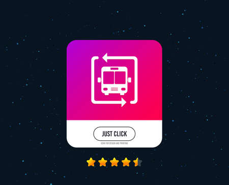 Bus shuttle icon. Public transport stop symbol. Web or internet icon design. Rating stars. Just click button. Vector Illustration