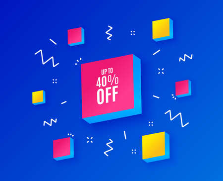 Up to 40% off Sale. Discount offer price sign. Special offer symbol. Save 40 percentages. Isometric cubes with geometric shapes. Creative shopping banners. Template for design. Vector