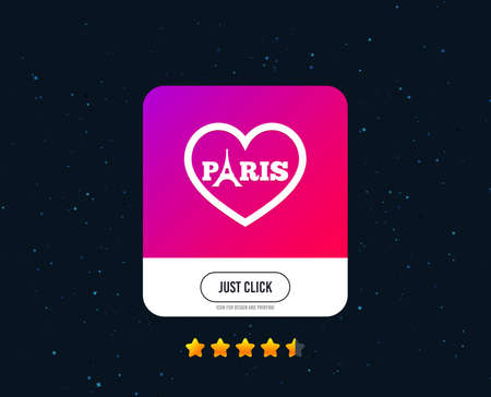 Eiffel tower icon. Paris symbol. Heart sign. Web or internet icon design. Rating stars. Just click button. Vector