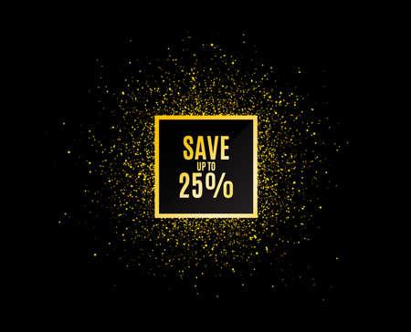 Goldglitter-Banner. Sparen Sie bis zu 25 %. Rabatt-Verkaufsangebot-Preiszeichen. Sonderangebot-Symbol. Weihnachtsverkauf Hintergrund. Abstraktes Shopping-Banner-Tag. Vorlage für die Gestaltung. Verkaufsvektor