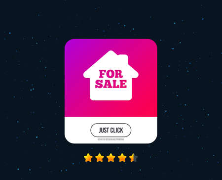 For sale sign icon. Real estate selling. Web or internet icon design. Rating stars. Just click button. Vector