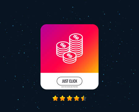 Coins money line icon. Banking currency sign. Cash symbol. Web or internet line icon design. Rating stars. Just click button. Vector