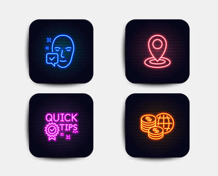 Neon glow lights. Set of Location, Quick tips and Face accepted icons. World money sign. Map pointer, Helpful tricks, Access granted. Global markets.  Neon icons. Glowing light banners. Vector Illustration