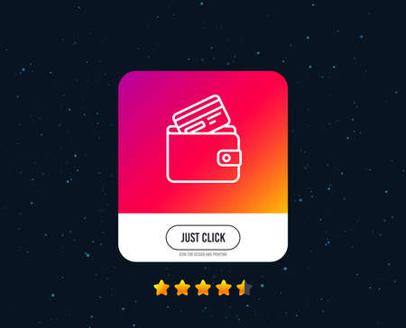 Wallet with Credit card line icon. Cash money sign. Payment method symbol. Web or internet line icon design. Rating stars. Just click button. Vector