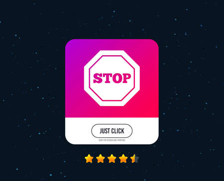 Traffic stop sign icon. Caution symbol. Web or internet icon design. Rating stars. Just click button. Stop sign vector Illustration