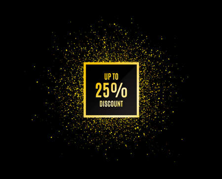 Gold glitter banner. Up to 25% Discount. Sale offer price sign. Special offer symbol. Save 25 percentages. Christmas sales background. Abstract shopping banner tag. Template for design. Vector