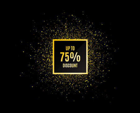 Gold glitter banner. Up to 75% Discount. Sale offer price sign. Special offer symbol. Save 75 percentages. Christmas sale background. Abstract shopping discount banner tag. Template for design. Vector