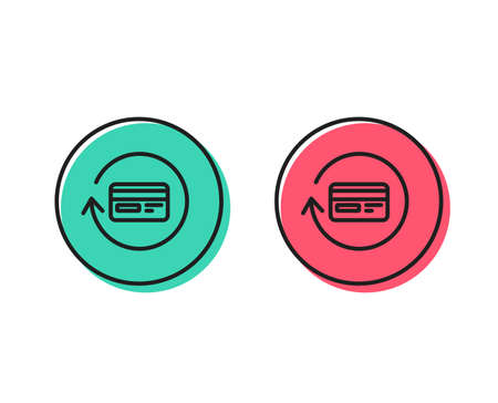 Credit card line icon. Banking Payment card sign. Cashback service symbol. Positive and negative circle buttons concept. Good or bad symbols. Refund commission Vector