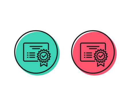 Certificate line icon. Verified document sign. Accepted or confirmed symbol. Positive and negative circle buttons concept. Good or bad symbols. Certificate Vector