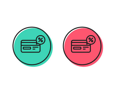 Credit card line icon. Banking Payment card with Discount sign. Cashback service symbol. Positive and negative circle buttons concept. Good or bad symbols. Cashback Vector