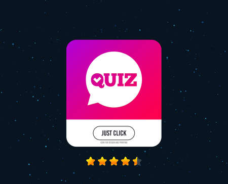 Quiz check in speech bubble sign icon. Questions and answers game symbol. Web or internet icon design. Rating stars. Just click button. Vector Иллюстрация