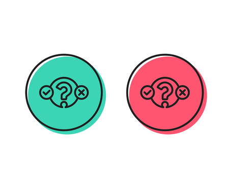 Quiz test line icon. Select answer sign. Business interview symbol. Positive and negative circle buttons concept. Good or bad symbols. Quiz test Vector