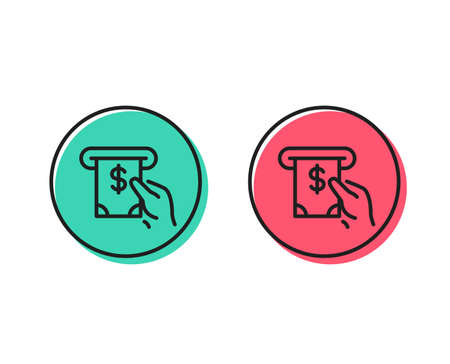 Cash money line icon. Banking currency sign. Dollar or USD symbol. ATM service. Positive and negative circle buttons concept. Good or bad symbols. ATM service Vector