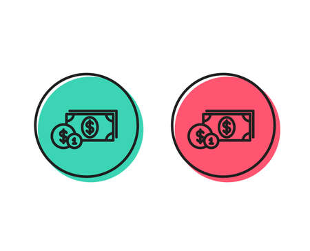 Cash money with Coins line icon. Banking currency sign. Dollar or USD symbol. Positive and negative circle buttons concept. Good or bad symbols. Dollar money Vector