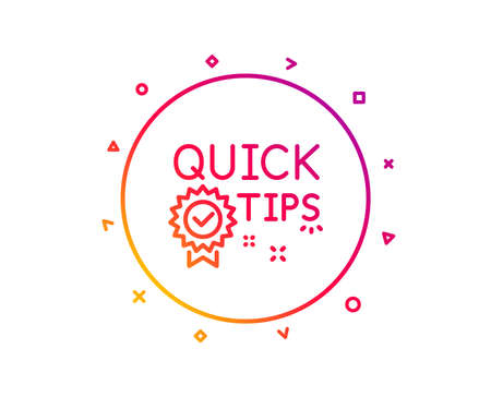 Quick tips line icon. Helpful tricks sign. Tutorials with award medal symbol. Gradient pattern line button. Quick tips icon design. Geometric shapes. Vector