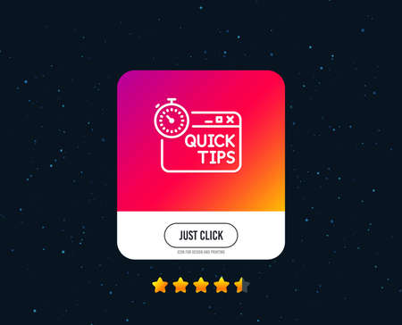Quick tips line icon. Helpful tricks sign. Tutorials with timer symbol. Web or internet line icon design. Rating stars. Just click button. Vector