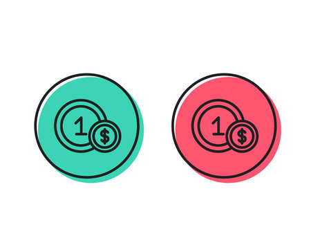 Coins line icon. Money sign. Dollar currency symbol. Cash payment method. Positive and negative circle buttons concept. Good or bad symbols. Usd coins Vector