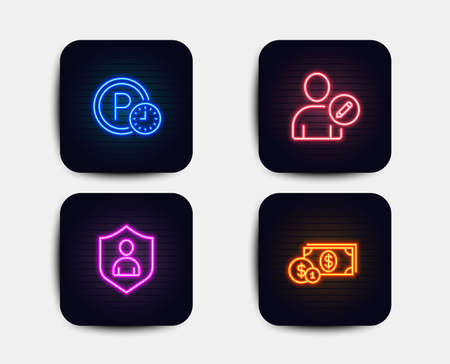 Neon set of Edit user, Parking time and Security icons. Dollar money sign. Profile data, Park clock, Private protection. Cash with coins. Neon parking icons. Glowing light banners. Vector Illustration
