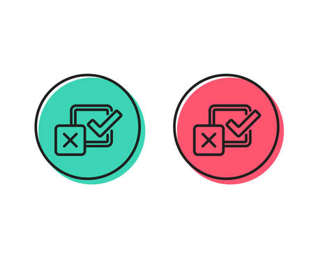 Checkbox line icon. Survey choice sign. Business review symbol. Positive and negative circle buttons concept. Good or bad symbols. Checkbox Vector Illustration