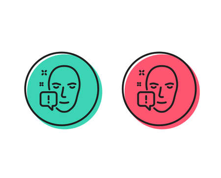 Face attention line icon. Exclamation mark sign. Facial identification info symbol. Positive and negative circle buttons concept. Good or bad symbols. Face attention Vector Illustration