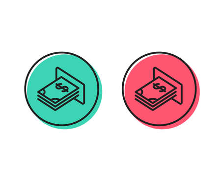 Cash money line icon. Banking currency sign. Dollar or USD symbol. Positive and negative circle buttons concept. Good or bad symbols. ATM money Vector