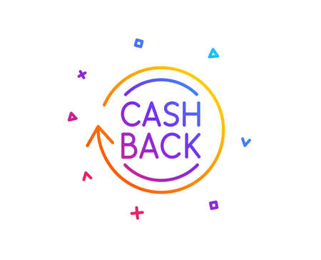 Cashback service line icon. Money transfer sign. Rotation arrow symbol. Gradient line button. Cashback icon design. Colorful geometric shapes. Vector Illustration