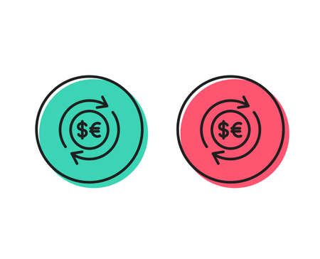 Money exchange line icon. Banking currency sign. Euro and Dollar Cash transfer symbol. Positive and negative circle buttons concept. Good or bad symbols. Money currency Vector