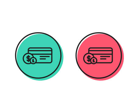 Credit card line icon. Banking Payment card with Coins sign. ATM service symbol. Positive and negative circle buttons concept. Good or bad symbols. Payment method Vector Illustration