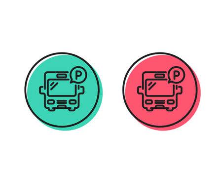 Bus parking line icon. Auto park sign. Transport place symbol. Positive and negative circle buttons concept. Good or bad symbols. Bus parking Vector Ilustração