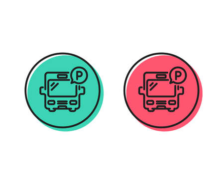 Bus parking line icon. Auto park sign. Transport place symbol. Positive and negative circle buttons concept. Good or bad symbols. Bus parking Vector Illustration