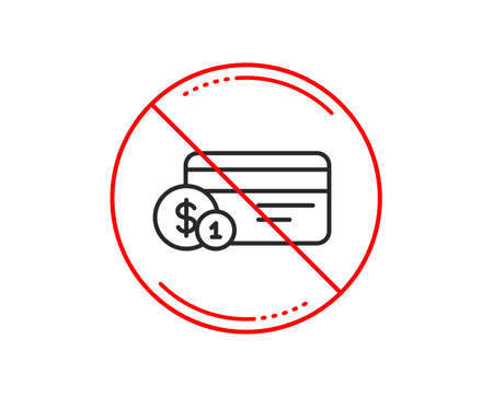 No or stop sign. Credit card line icon. Banking Payment card with Coins sign. ATM service symbol. Caution prohibited ban stop symbol. No  icon design.  Vector