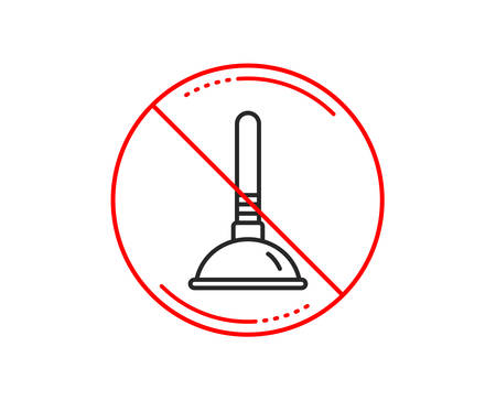 No or stop sign. Cleaning plunger line icon. Ð¡leaning of pipe clogs symbol. Housekeeping equipment sign. Caution prohibited ban stop symbol. No  icon design.  Vector