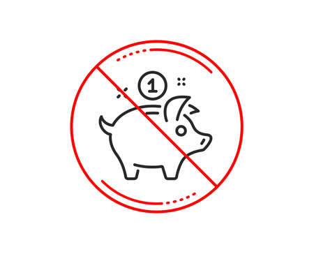 No or stop sign. Saving money line icon. Piggy bank sign. Caution prohibited ban stop symbol. No  icon design.  Vector