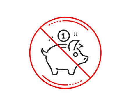 No or stop sign. Saving money line icon. Piggy bank sign. Caution prohibited ban stop symbol. No  icon design.  Vector