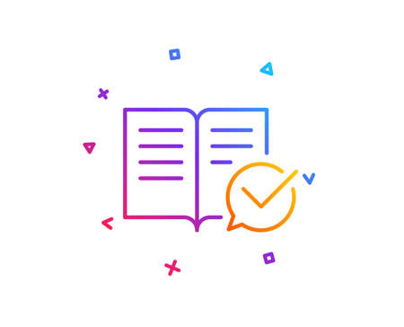 Approved documentation line icon. Accepted or confirmed sign. Instruction book. Gradient line button. Approved documentation icon design. Colorful geometric shapes. Vector Illustration