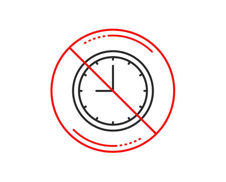 No or stop sign. Clock line icon. Time sign. Office Watch or Timer symbol. Caution prohibited ban stop symbol. No  icon design.  Vector