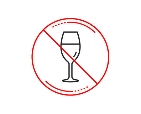 No or stop sign. Wine glass line icon. Burgundy glass sign. Caution prohibited ban stop symbol. No  icon design.  Vector Illustration
